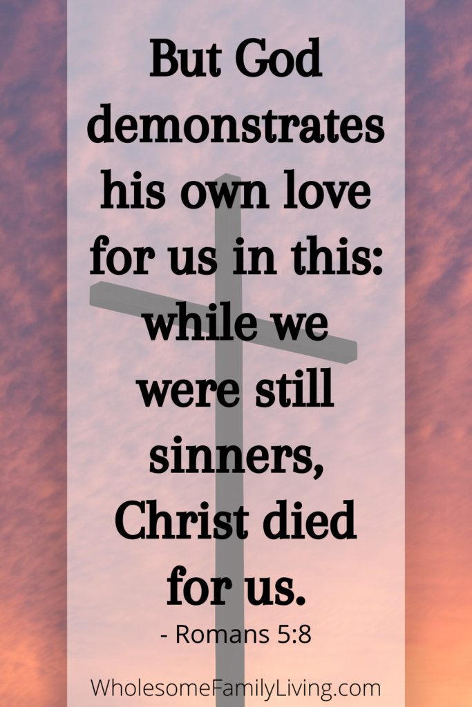 Romans 5:8 - God loves you!
