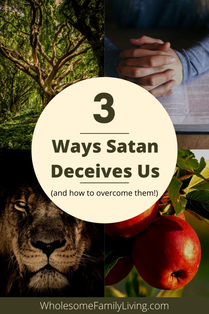 3 ways Satan deceives us pin