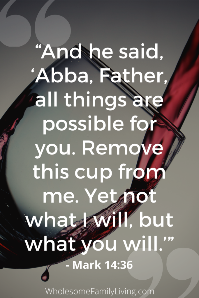 Mark 14:36 with wine being poured into a glass in the background
