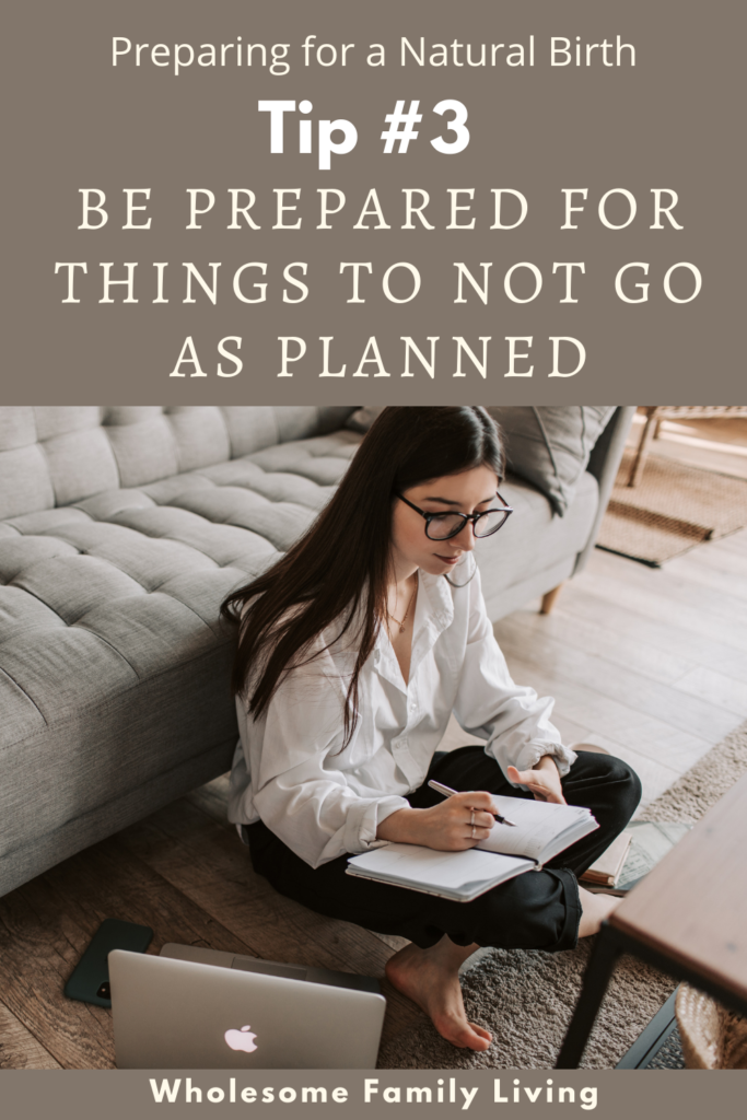 tip #3 be prepared for the unplanned for a natural birth
